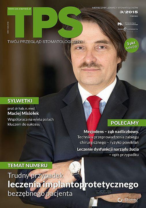 TPS - Twój Przegląd Stomatologiczny wydanie nr 3/2015