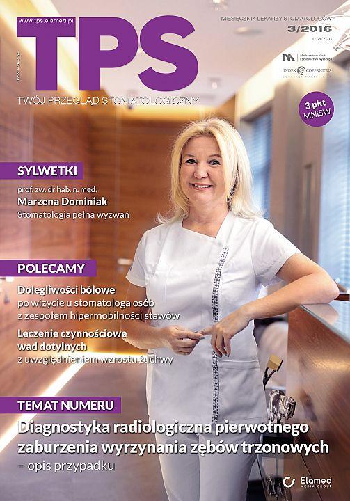 TPS - Twój Przegląd Stomatologiczny wydanie nr 3/2016