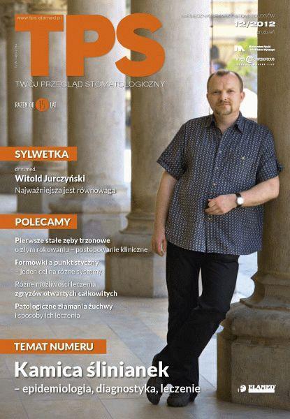 TPS - Twój Przegląd Stomatologiczny wydanie nr 12/2012