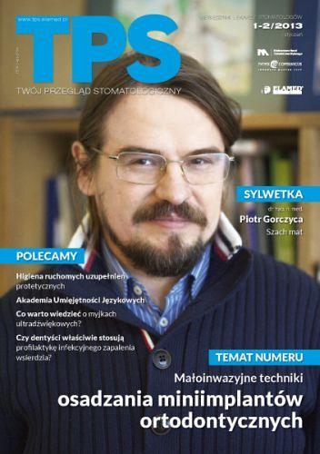 TPS - Twój Przegląd Stomatologiczny wydanie nr 1-2/2013