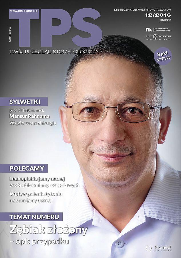 TPS - Twój Przegląd Stomatologiczny wydanie nr 12/2016