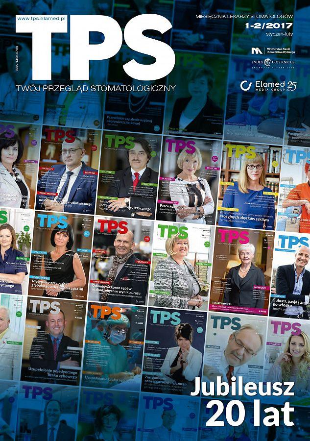 TPS - Twój Przegląd Stomatologiczny wydanie nr 1-2/2017