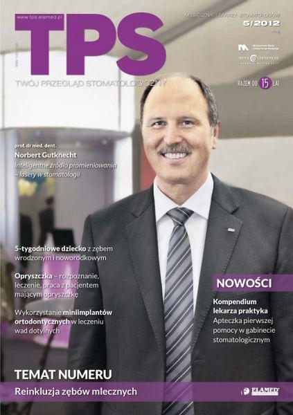 TPS - Twój Przegląd Stomatologiczny wydanie nr 5/2012