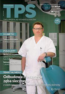 TPS - Twój Przegląd Stomatologiczny wydanie nr 11/2016