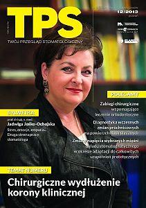 TPS - Twój Przegląd Stomatologiczny wydanie nr 12/2013