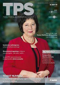 TPS - Twój Przegląd Stomatologiczny wydanie nr 3/2012