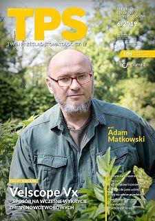 TPS - Twój Przegląd Stomatologiczny wydanie nr 6/2019
