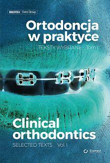 Ortodoncja w praktyce. Teksty wybrane