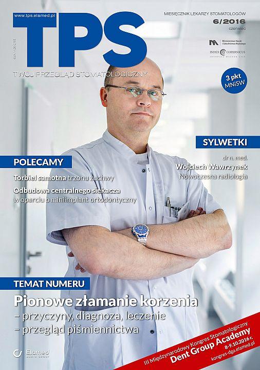 TPS - Twój Przegląd Stomatologiczny wydanie nr 6/2016