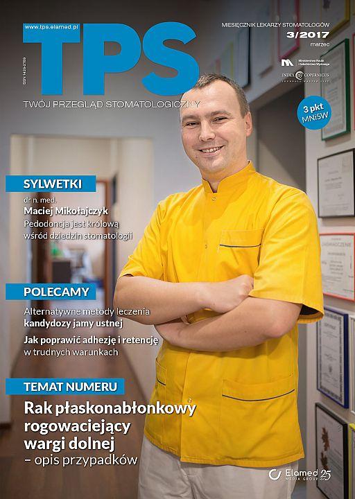 TPS - Twój Przegląd Stomatologiczny wydanie nr 3/2017