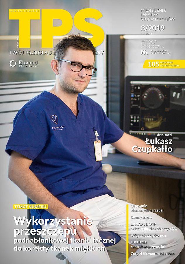 TPS - Twój Przegląd Stomatologiczny wydanie nr 3/2019